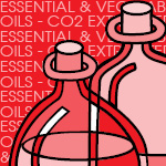 Essential & Vegetable Oils - CO2 Extracted