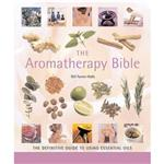 The Aromatherapy Bible: The Definitive Guide to Using Essential Oils ISBN : 9781402730061