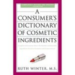 A Consumer's Dictionary Of Cosmetic Ingredients ISBN13: 9780307451118